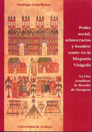 PODER SOCIAL, ARISTOCRACIAS Y HOMBRE SANTO EN LA HISPANIA VISIGODA