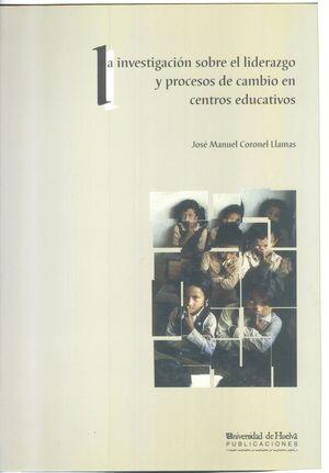 LA INVESTIGACIÓN SOBRE EL LIDERAZGO Y PROCESOS DE CAMBIO EN CENTROS EDUCATIVOS