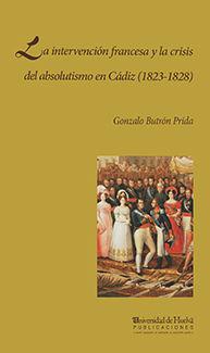 LA INTERVENCIÓN FRANCESA Y LA CRISIS DEL ABSOLUTISMO EN CÁDIZ