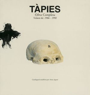 TÀPIES. VOLUMEN VI: 1986-1990