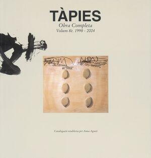 TÀPIES. VOLUMEN VIII: 1998-2004