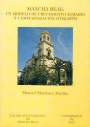 MANCHA REAL: UN MODELO DE CRECIMIENTO AGRARIO Y CAMPESINIZACIÓN (1752-1875)