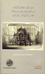 HISTORIA DE LA VILLA DE MARTOS EN EL SIGLO XVI
