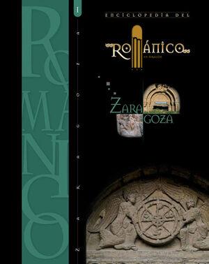 ENCICLOPEDIA DEL ROMÁNICO EN ZARAGOZA TOMO I
