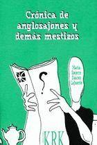 CRONICA DE ANGLOSAJONES Y DEMAS MESTIZOS