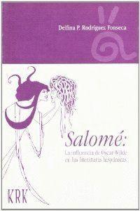 SALOMÉ: LA INFLUENCIA DE OSCAR WILDE EN LAS LITERATURAS HISPÁNICAS