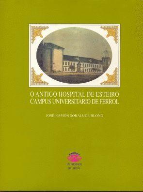 O ANTIGO HOSPITAL DE ESTEIRO, CAMPUS UNIVERSITARIO DE FERROL