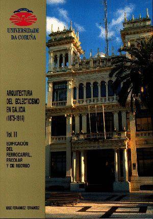 ARQUITECTURA DEL ECLECTICISMO EN GALICIA (1875-1914)