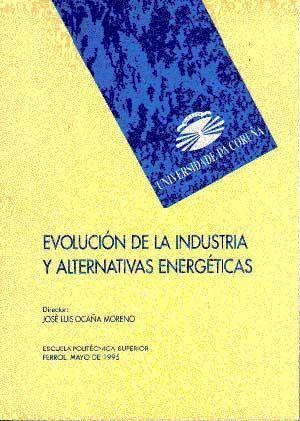 EVOLUCIÓN DE LA INDUSTRIA Y ALTERNATIVAS ENERGÉTICAS