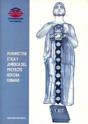 PERSPECTIVA ÉTICA Y JURÍDICA DEL PROYECTO GENOMA HUMANO