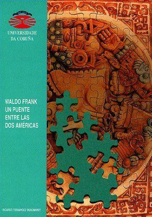 WALDO FRANK, UN PUENTE ENTRE LAS DOS AMÉRICAS