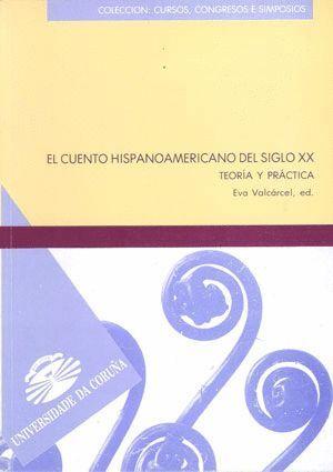 EL CUENTO HISPANOAMERICANO DEL SIGLO XX. TEORÍA Y PRÁCTICA