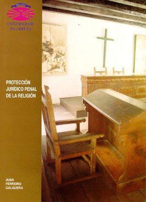 PROTECCIÓN JURÍDICA PENAL DE LA RELIGIÓN