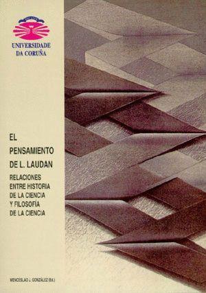 EL PENSAMIENTO DE L. LAUDAN. RELACIONES ENTRE HISTORIA DE LA CIENCIA Y FILOSOFÍA DE LA CIENCIA