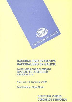 NACIONALISMO EN EUROPA. NACIONALISMO EN GALICIA. LA RELIGIÓN COMO ELEMENTO IMPULSADOR DE LA IDEOLOGÍ