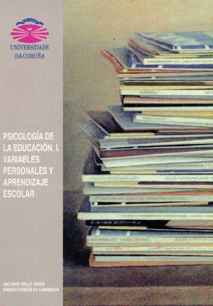 PSICOLOGÍA DE LA EDUCACIÓN I. VARIABLES PERSONALES Y APRENDIZAJE ESCOLAR