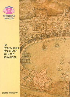 LAS FORTIFICACIONES ESPAÑOLAS DE SICILIA EN EL RENACIMIENTO