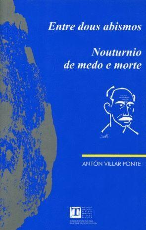 ENTRE DOUS ABISMOS / NOUTURNIO DE MEDO E MORTE