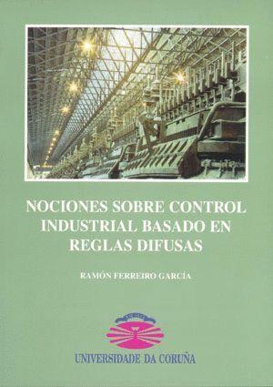 NOCIONES SOBRE CONTROL INDUSTRIAL BASADO EN REGLAS DIFUSAS