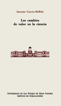 LOS CAMBIOS DE VALOR EN LA CIENCIA