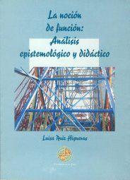 LA NOCIÓN DE FUNCIÓN : ANÁLISIS EPISTEMOLÓGICO Y DIDÁCTICO