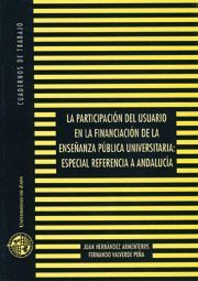LA PARTICIPACIÓN DEL USUARIO EN LA FINANCIACIÓN DE LA ENSEÑANZA PÚBLICA UNIVERSITARIA: ESPECIAL REFERENCIA A ANDALUCÍA