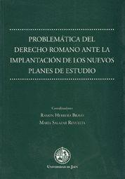 PROBLEMÁTICA DEL DERECHO ROMANO ANTE LA IMPLANTACIÓN DE LOS NUEVOS PLANES DE ESTUDIO