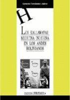 LOS KALLAWAYAS. MEDICINA INDIGENA EN LOS ANDES BOLIVIANOS