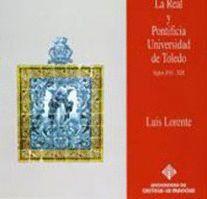 LA REAL Y PONTIFICIA UNIVERSIDAD DE TOLEDO. SIGLOS XVI-XIX