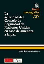 ACTIVIDAD DEL CONSEJO DE SEGURIDAD DE NACIONES UNIDAS EN CASO DE AMENAZA A LA PAZ, LA