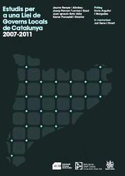 ESTUDIS PER UNA LLEI DE GOVERNS LOCALS DE CATALUNYA 2007-2011