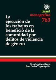 LA EJECUCIÓN DE LOS TRABAJOS EN BENEFICIO DE LA COMUNIDAD POR DELITOS DE VIOLENCIA DE GÉNERO