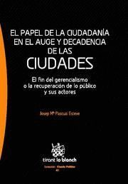 PAPEL DE LA CIUDADANIA EN EL AUGE Y DECADENCIA DE LAS CIUDADES, EL EL FIN DEL GERENCIALISMO O LA REC