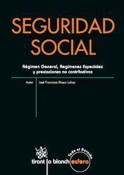SEGURIDAD SOCIAL REGIMEN GENERAL, REGIMENES ESPECIALES Y PRESTACIONES NO CONTRIBUTIVAS