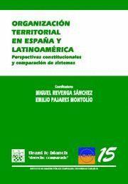 ORGANIZACION TERRITORIAL EN ESPAÑA Y LATINOAMERICA PERSPECTIVAS CONSTITUCIONALES Y COMPARACION DE SI