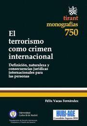 TERRORISMO COMO CRIMEN INTERNACIONAL, EL DEFINICION, NATURALEZA Y CONSECUENCIAS JURIDICAS INTERNACIO