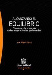ALCANZANDO EL EQUILIBRIO EL ACCESO Y LA PRESENCIA DE LAS MUJERES EN LOS PARLAMENTOS