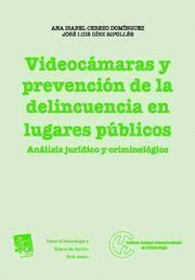 VIDEOCAMARAS Y PREVENCION DE LA DELINCUENCIA EN LUGARES PUBLICOS ANALISIS JURIDICO Y CRIMINOLOGICO