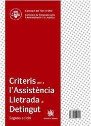 CRITERIOS PARA LA ASISTENCIA LETRADA AL DETENIDO / CRITERIS PER A L¿ASSITÈNCIA LLETRADA AL DETINGUT