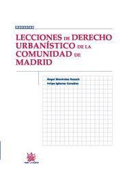 LECCIONES DE DERECHO URBANÍSTICO DE LA COMUNIDAD DE MADRID