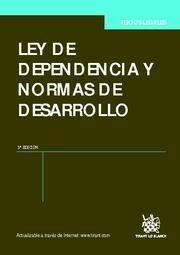 LEY DE DEPENDENCIA Y NORMAS DE DESARROLLO 3ª ED. 2011