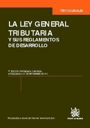 LA LEY GENERAL TRIBUTARIA Y SUS REGLAMENTOS DE DESARROLLO 7ª ED. 2011
