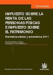 IMPUESTO SOBRE LA RENTA DE LAS PERSONAS FÍSICAS E IMPUESTO SOBRE EL PATRIMONIO. NORMATIVA ESTATAL Y AUTONÓMICA 2011