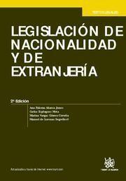 LEGISLACIÓN DE NACIONALIDAD Y DE EXTRANJERÍA 2ª ED. 2011