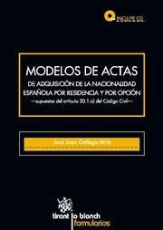 MODELOS DE ACTAS DE ADQUISICIÓN DE LA NACIONALIDAD ESPAÑOLA POR RESIDENCIA Y POR OPCIÓN