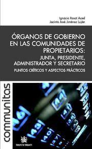 ORGANOS DE GOBIERNO EN LAS COMUNIDADES DE PROPIETARIOS : JUNTA, PRESIDENTE, ADMINISTRADOR Y SECRETAR