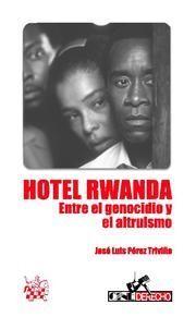 HOTEL RWANDA . ENTRE EL GENOCIDIO Y EL ALTRUISMO