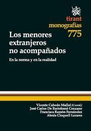 LOS MENORES EXTRANJEROS NO ACOMPAÑADOS EN LA NORMA Y EN LA REALIDAD