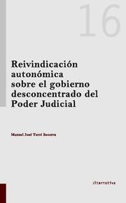 REIVINDICACIÓN AUTONÓMICA SOBRE EL GOBIERNO DESCONCENTRADO DEL PODER JUDICIAL