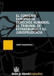EL CONVENIO EUROPEO DE DERECHOS HUMANOS , EL TRIBUNAL DE ESTARSBURGO Y SU JURISPRUDENCIA